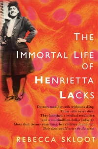 The Immortal Life of Henrietta Lacks,the,immortal,life,of,henrietta,lacks